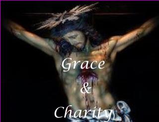 Grace & Charity